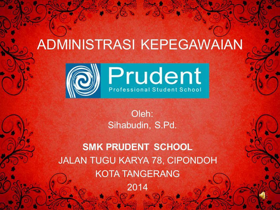 SMK PRUDENT SCHOOL JALAN TUGU KARYA 78, CIPONDOH KOTA TANGERANG 2014