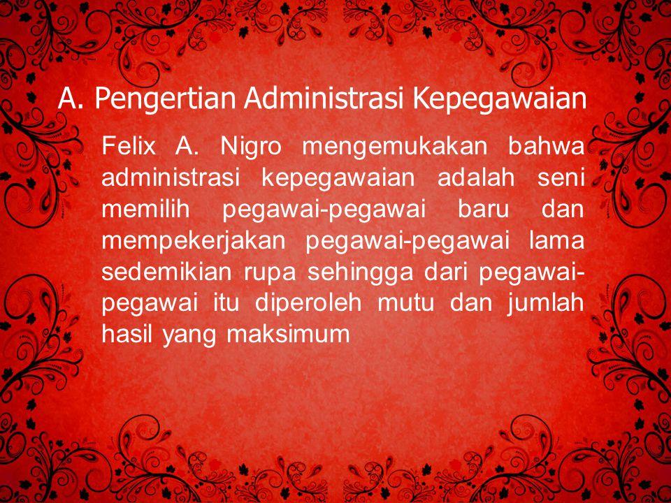 A. Pengertian Administrasi Kepegawaian