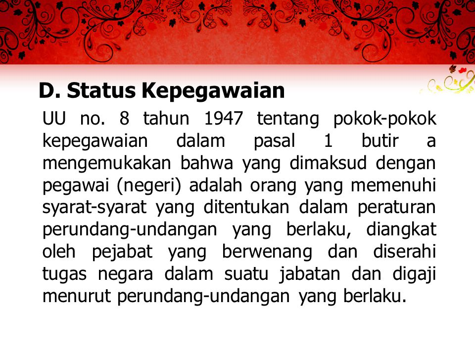 D. Status Kepegawaian