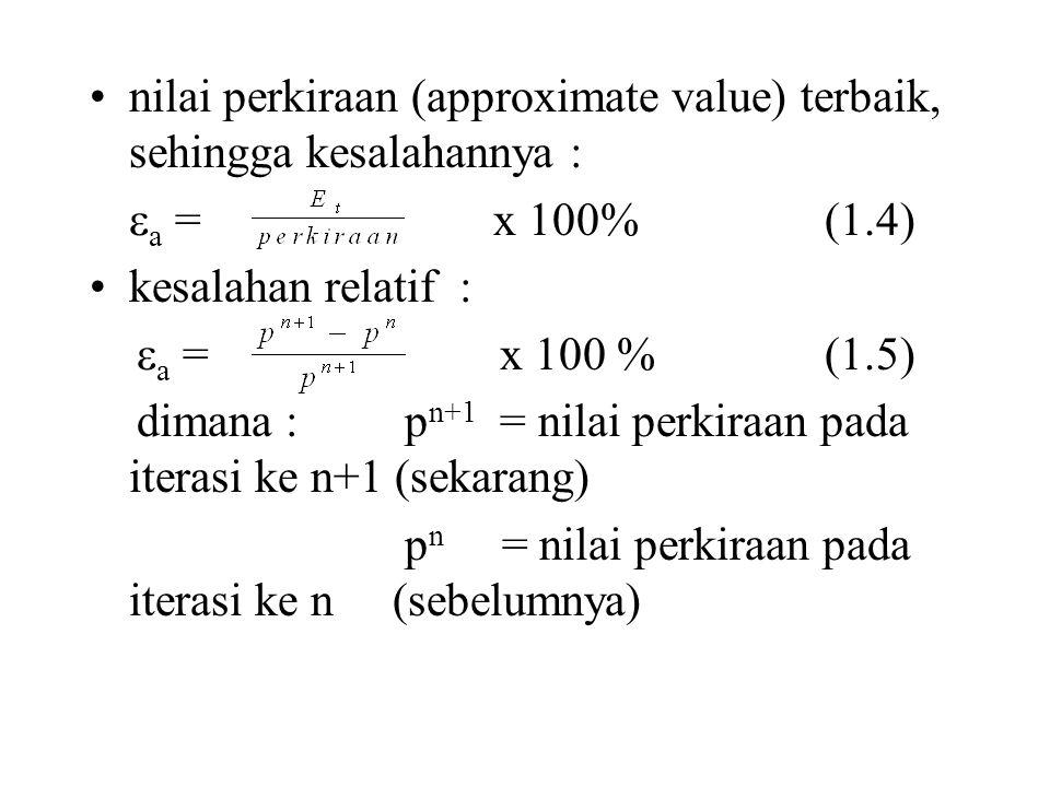 nilai perkiraan (approximate value) terbaik, sehingga kesalahannya :