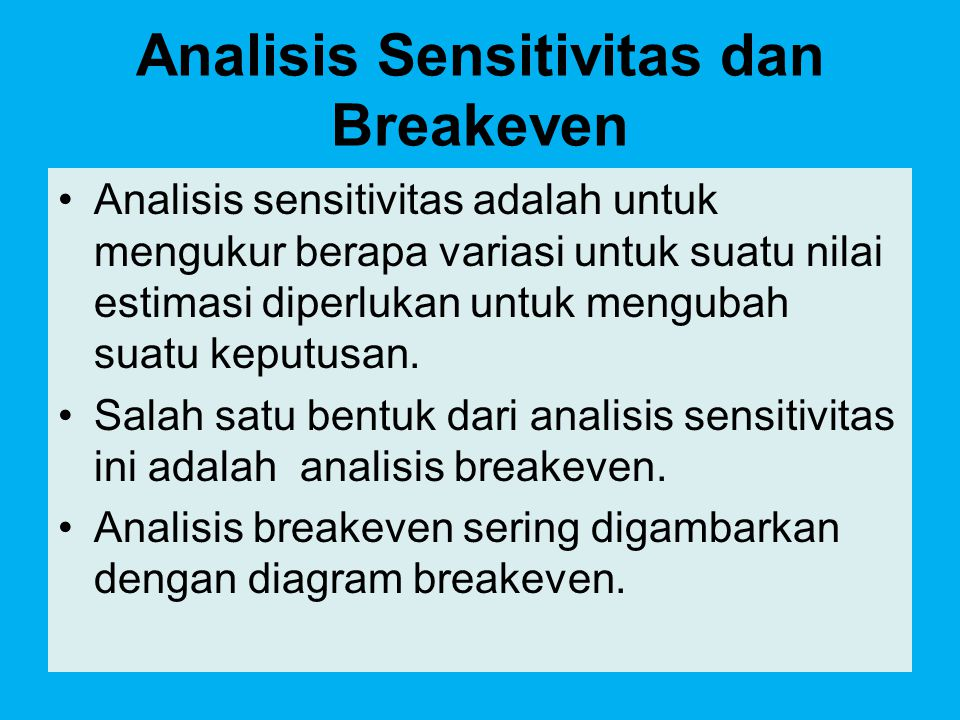 Analisis Sensitivitas dan Breakeven
