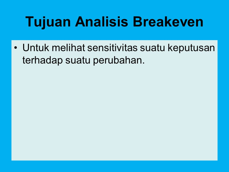 Tujuan Analisis Breakeven