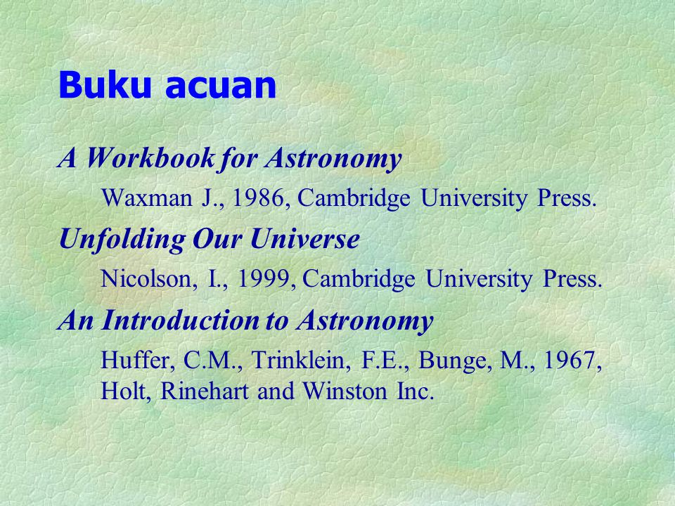 Buku acuan A Workbook for Astronomy Unfolding Our Universe