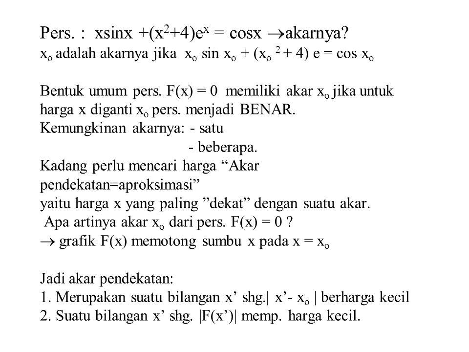 Pers. : xsinx +(x2+4)ex = cosx akarnya
