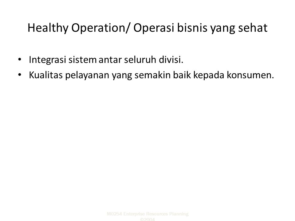 Healthy Operation/ Operasi bisnis yang sehat