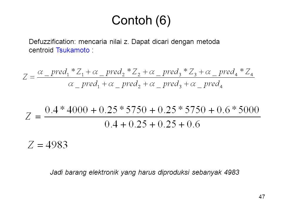 Contoh (6) Defuzzification: mencaria nilai z. Dapat dicari dengan metoda centroid Tsukamoto :