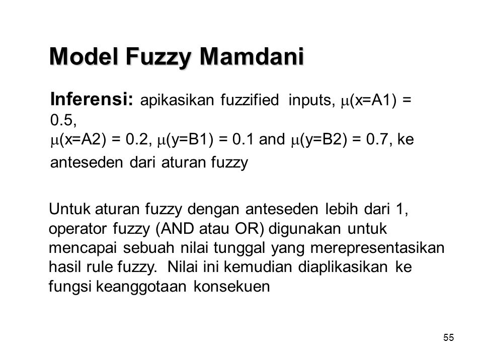 Model Fuzzy Mamdani Inferensi: apikasikan fuzzified inputs, (x=A1) = 0.5, (x=A2) = 0.2, (y=B1) = 0.1 and (y=B2) = 0.7, ke.
