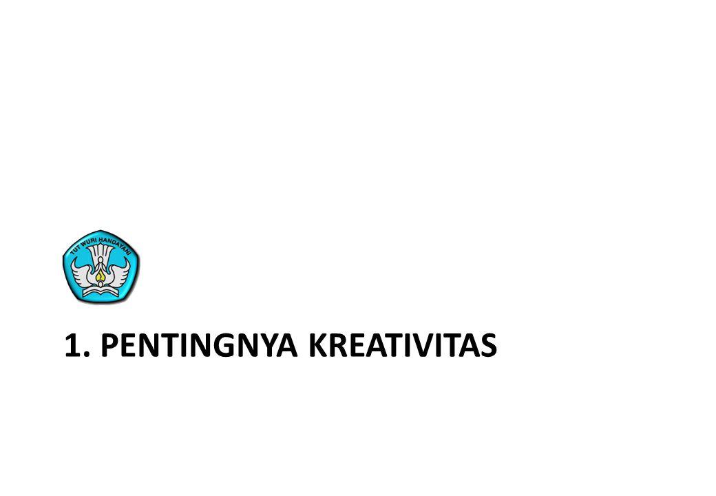 1. Pentingnya kreativitas
