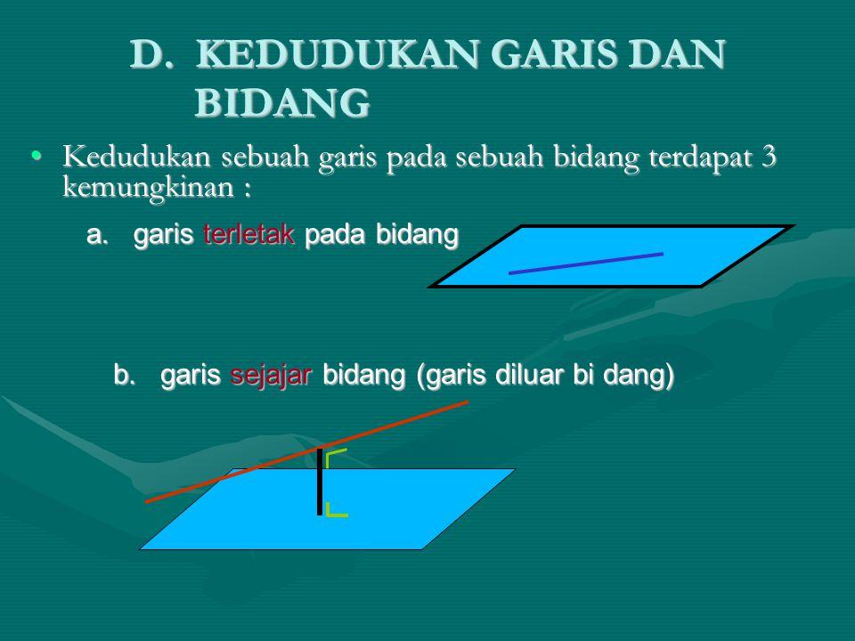 D. KEDUDUKAN GARIS DAN BIDANG