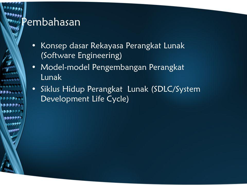 Pembahasan Konsep dasar Rekayasa Perangkat Lunak (Software Engineering) Model-model Pengembangan Perangkat Lunak.