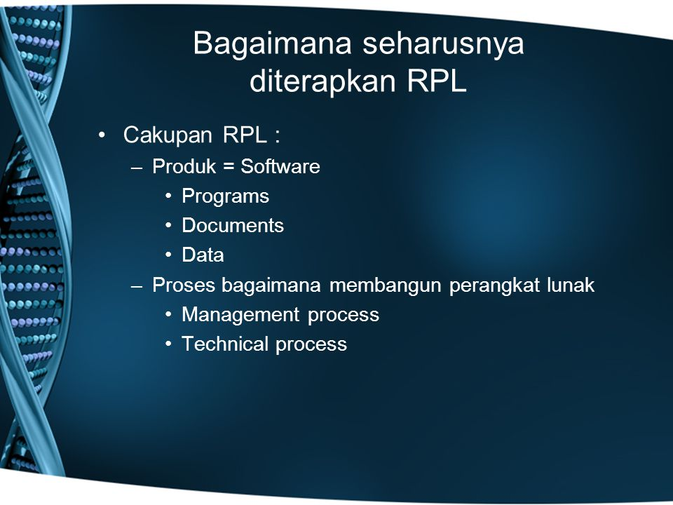 Bagaimana seharusnya diterapkan RPL
