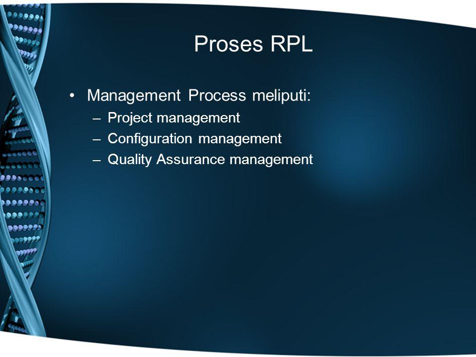 Proses RPL Management Process meliputi: Project management