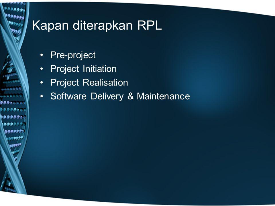 Kapan diterapkan RPL Pre-project Project Initiation