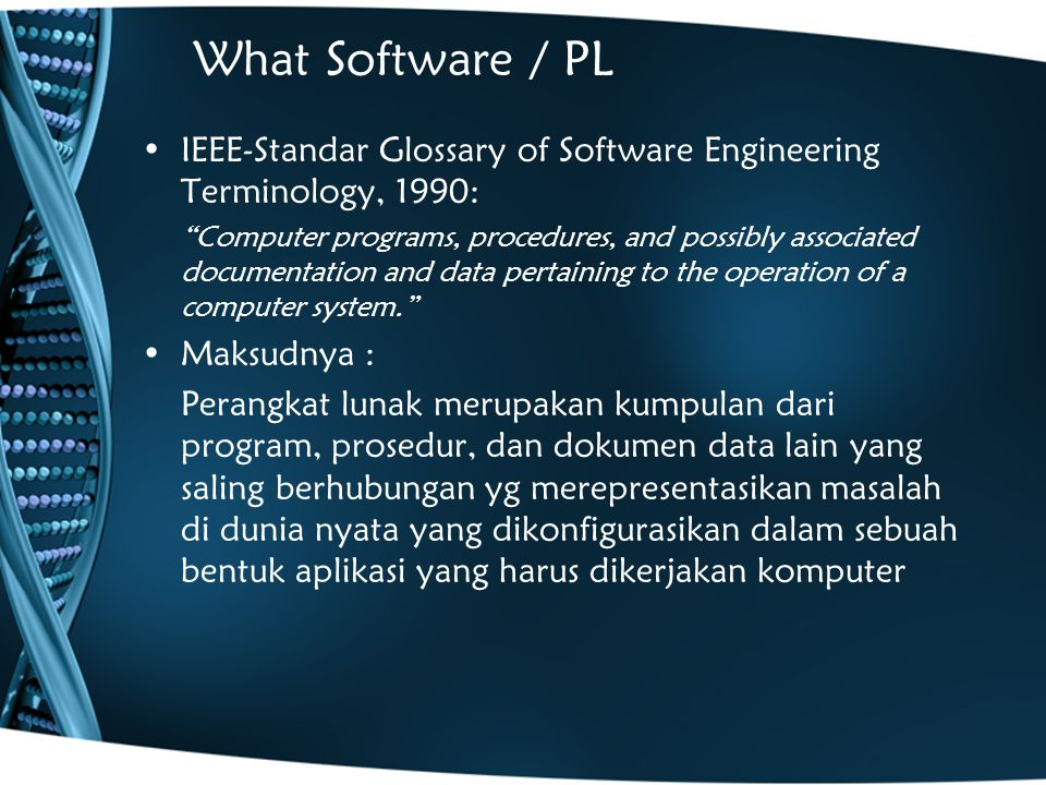 What Software / PL IEEE-Standar Glossary of Software Engineering Terminology, 1990: