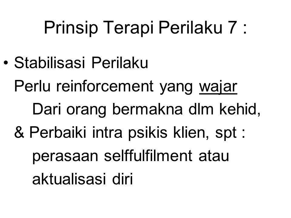 Prinsip Terapi Perilaku 7 :