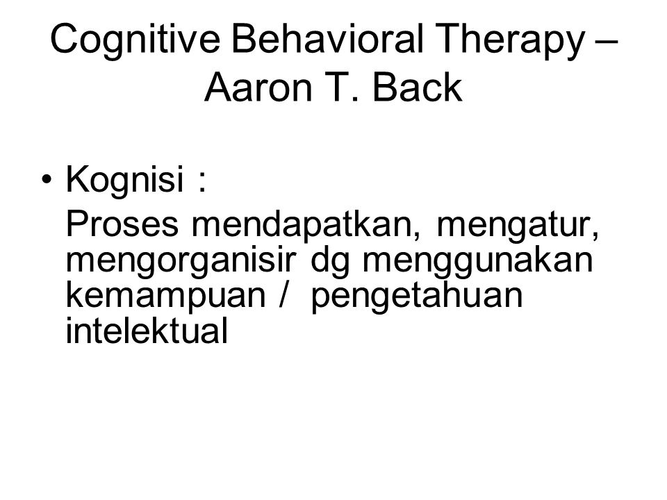 Cognitive Behavioral Therapy – Aaron T. Back
