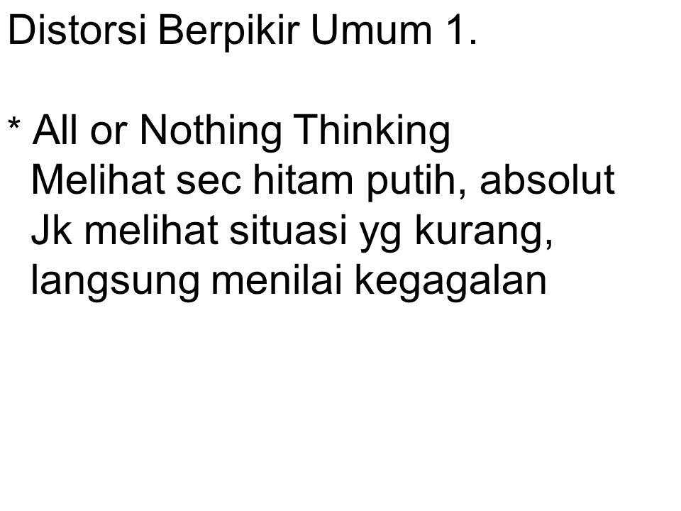 Distorsi Berpikir Umum 1.