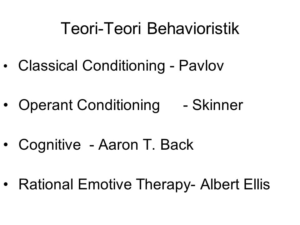 Teori-Teori Behavioristik