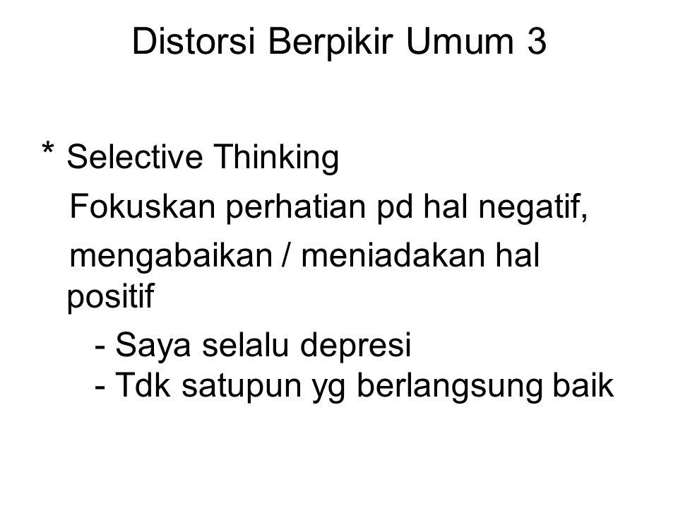 Distorsi Berpikir Umum 3