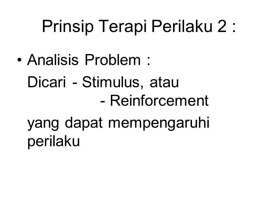 Prinsip Terapi Perilaku 2 :