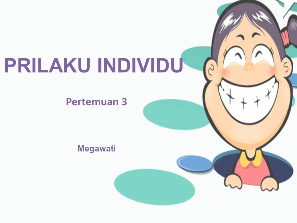 PRILAKU INDIVIDU Pertemuan 3 Megawati