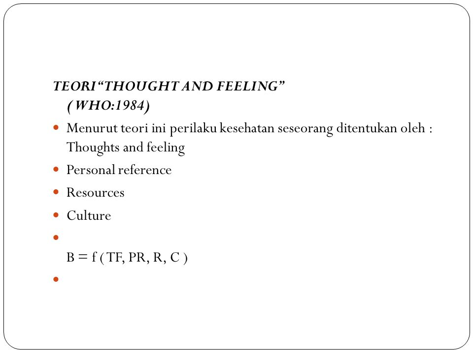 TEORI THOUGHT AND FEELING ( WHO:1984)