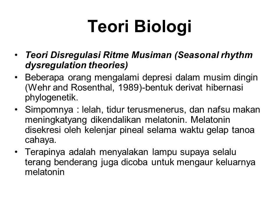 Teori Biologi Teori Disregulasi Ritme Musiman (Seasonal rhythm dysregulation theories)