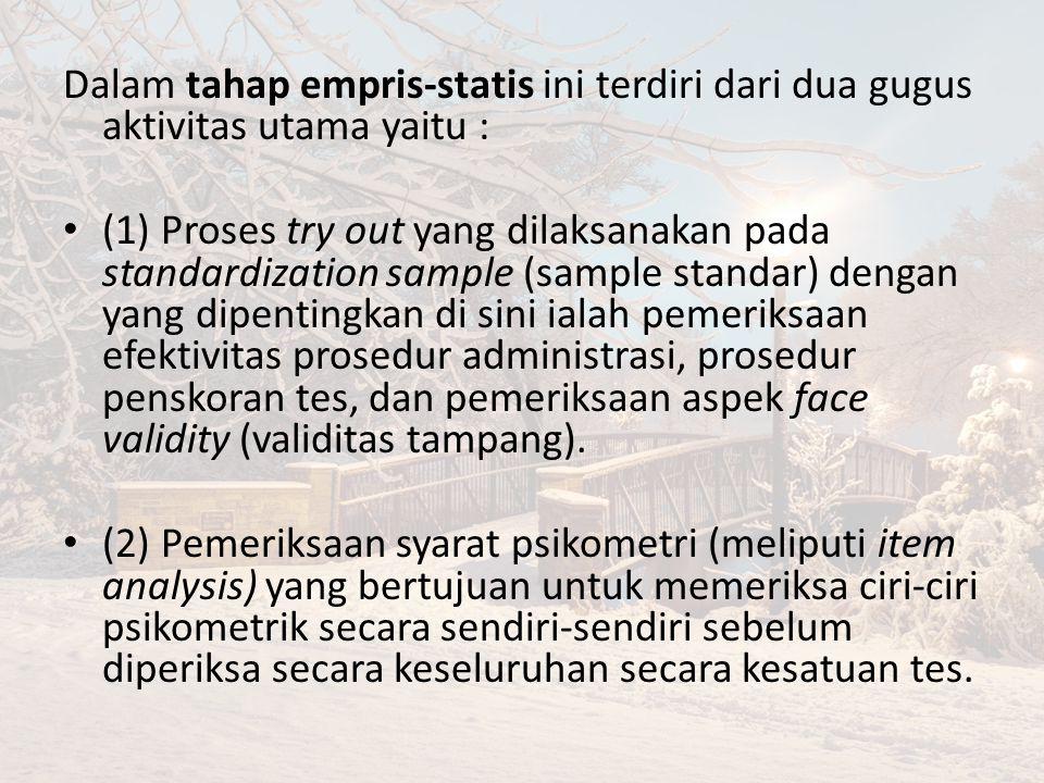 Dalam tahap empris-statis ini terdiri dari dua gugus aktivitas utama yaitu :