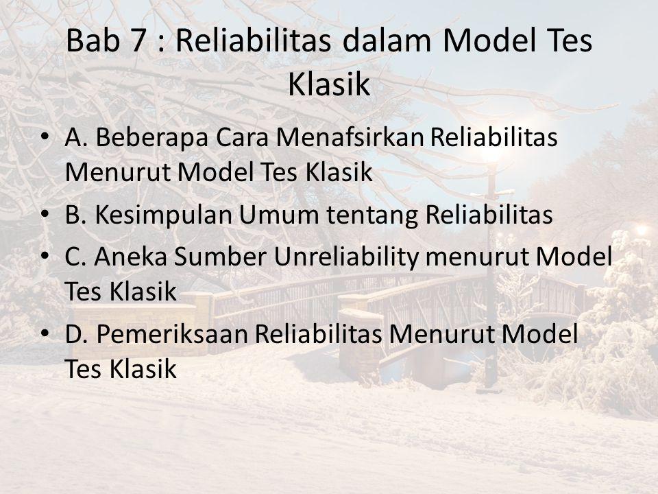 Bab 7 : Reliabilitas dalam Model Tes Klasik