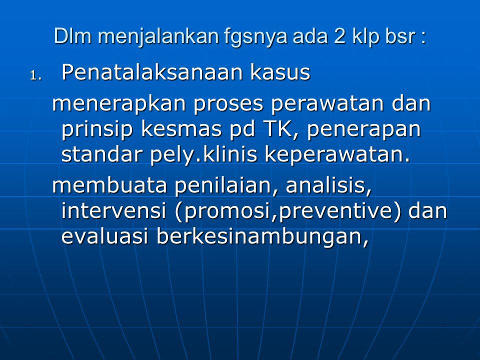 Dlm menjalankan fgsnya ada 2 klp bsr :