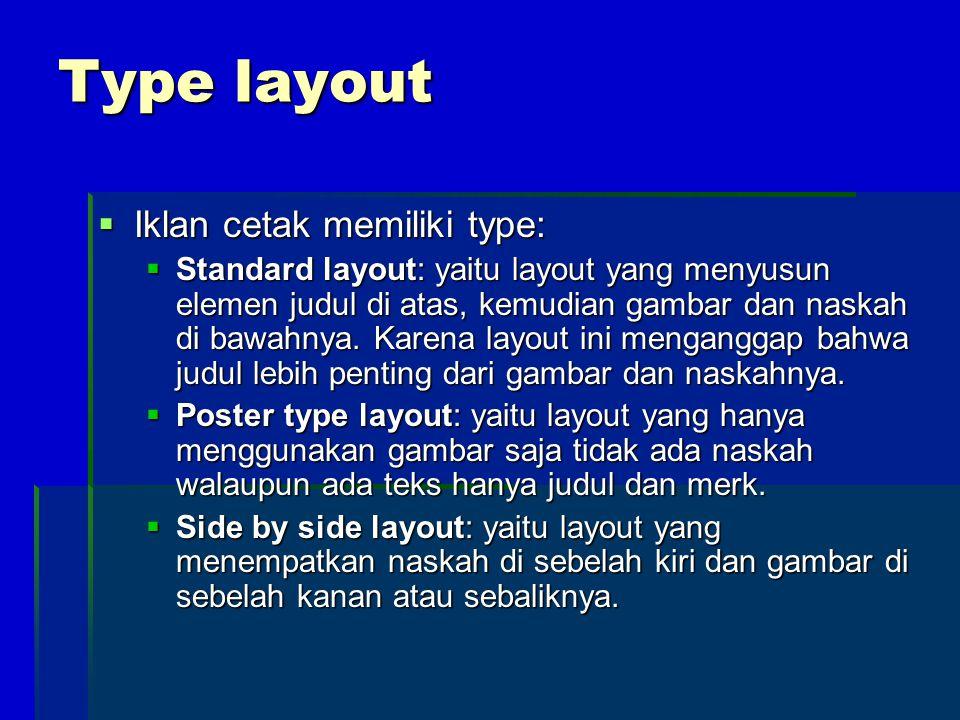 Type layout Iklan cetak memiliki type: