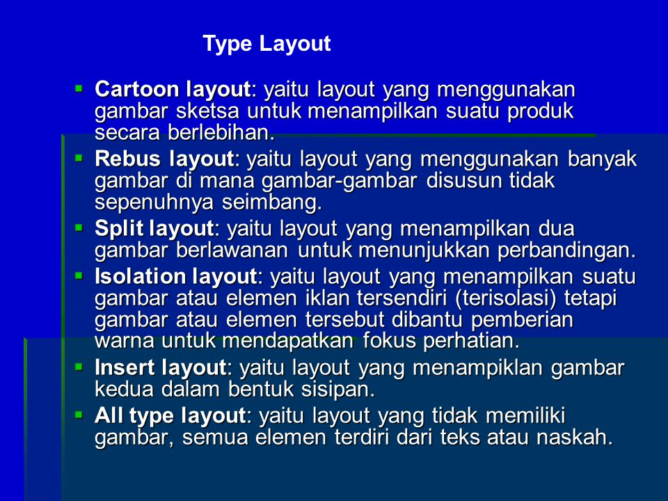 Type Layout Cartoon layout: yaitu layout yang menggunakan gambar sketsa untuk menampilkan suatu produk secara berlebihan.