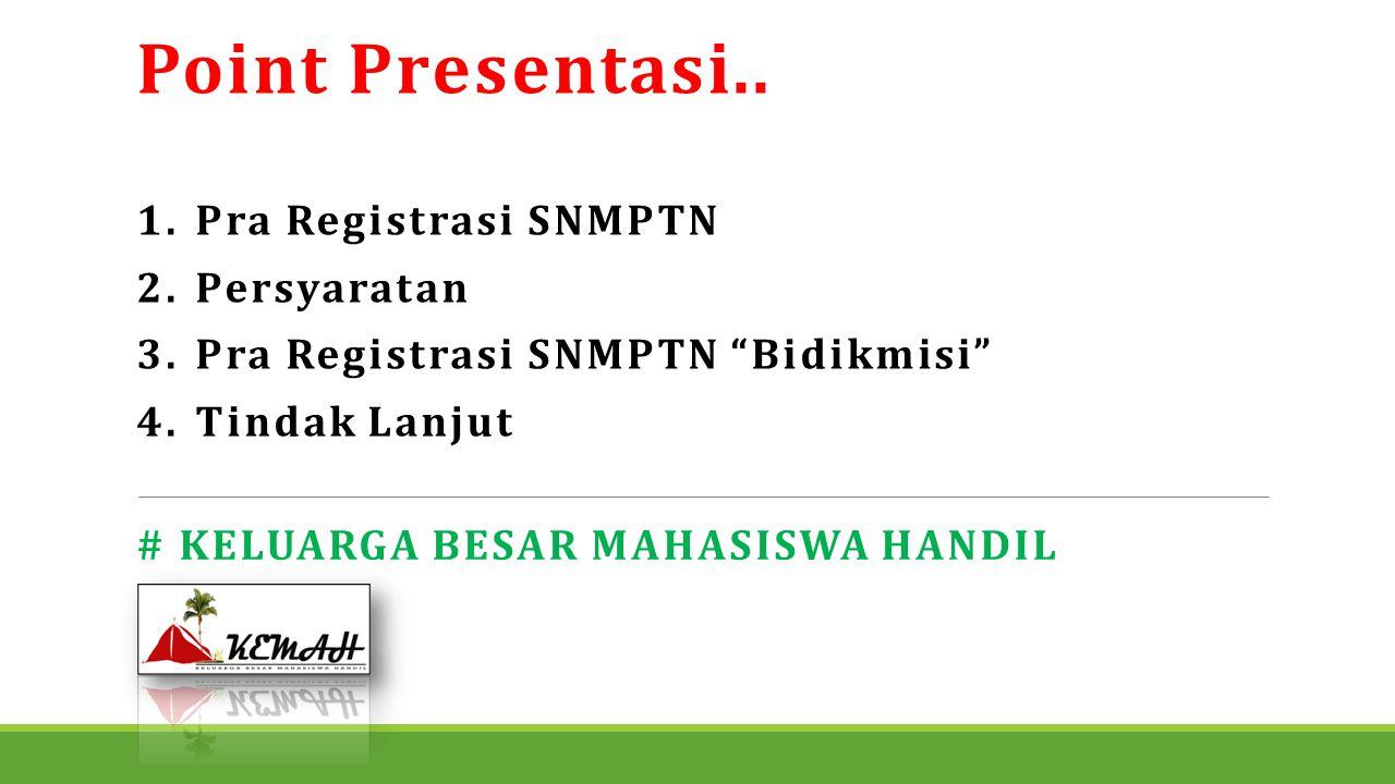 Point Presentasi.. Pra Registrasi SNMPTN Persyaratan