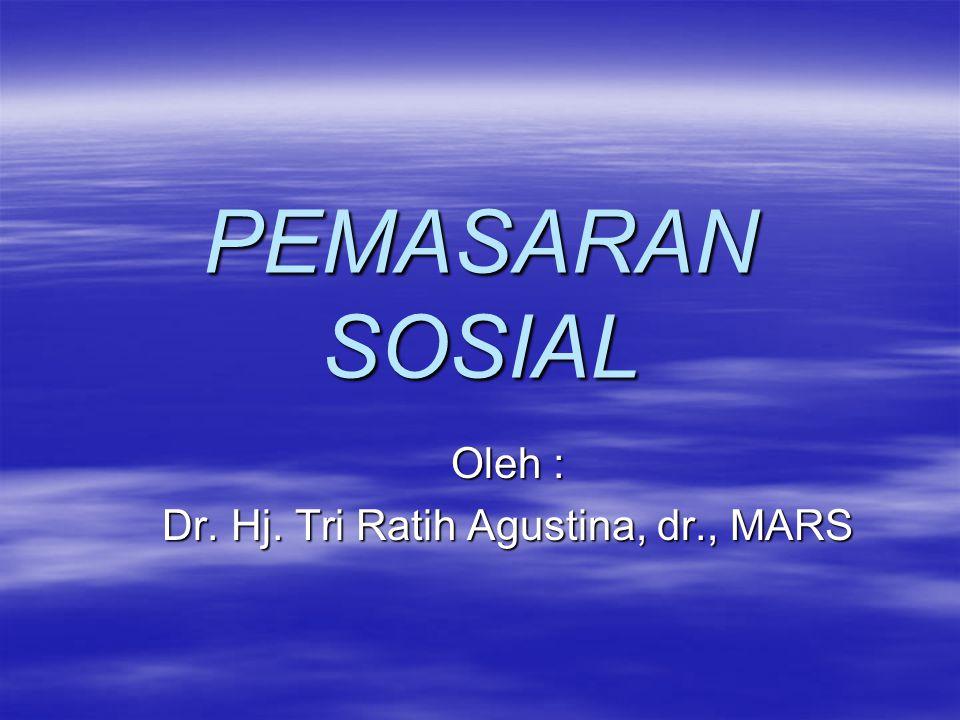 Oleh : Dr. Hj. Tri Ratih Agustina, dr., MARS
