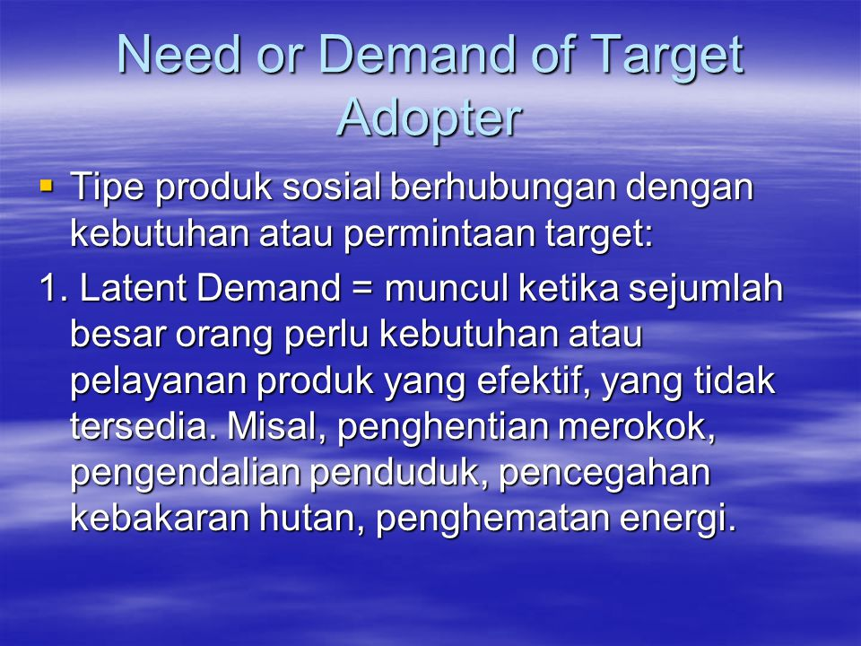 Need or Demand of Target Adopter