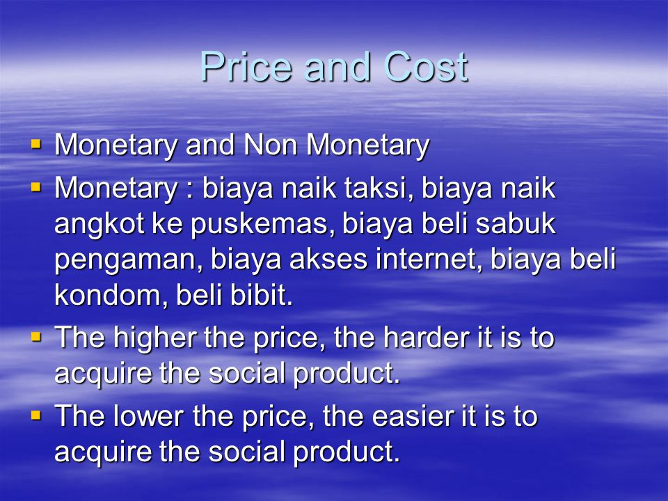 Price and Cost Monetary and Non Monetary
