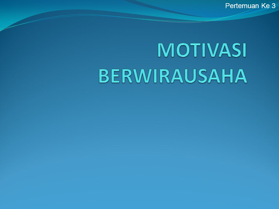 MOTIVASI BERWIRAUSAHA