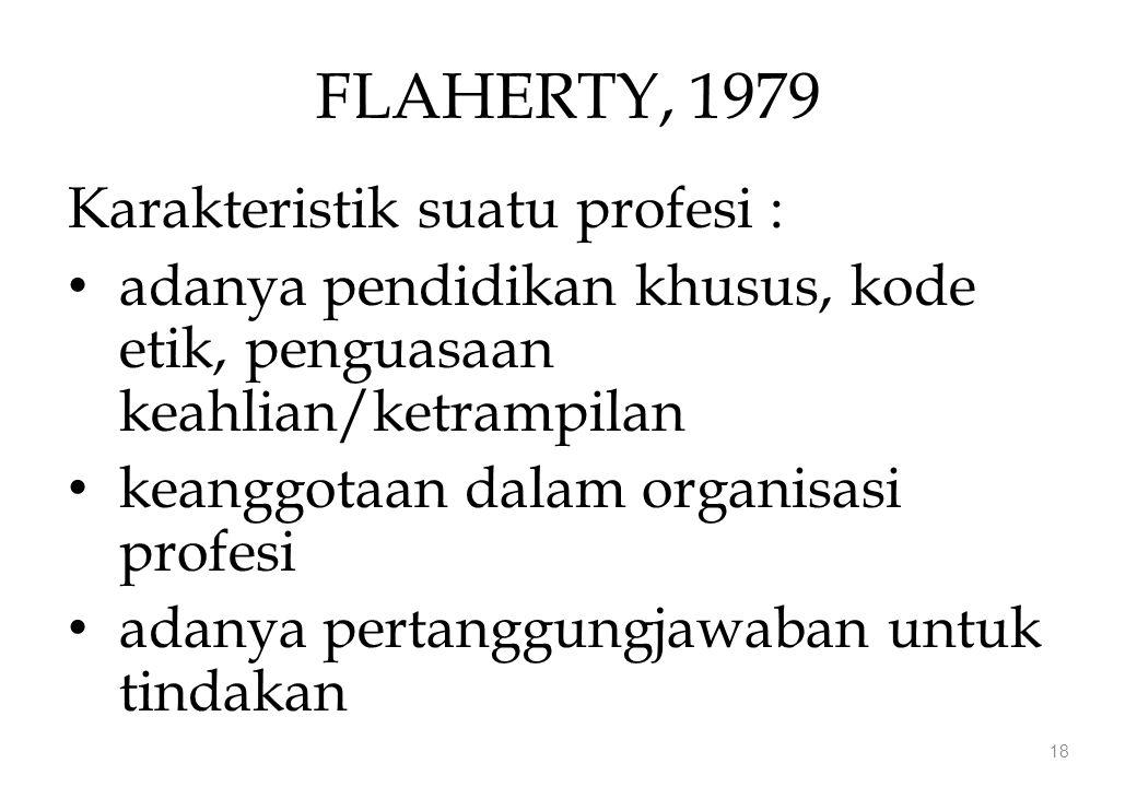 FLAHERTY, 1979 Karakteristik suatu profesi :