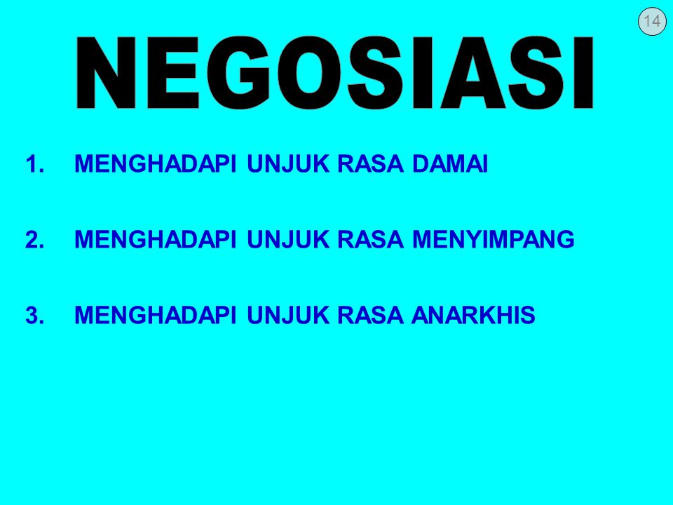 NEGOSIASI 1. MENGHADAPI UNJUK RASA DAMAI