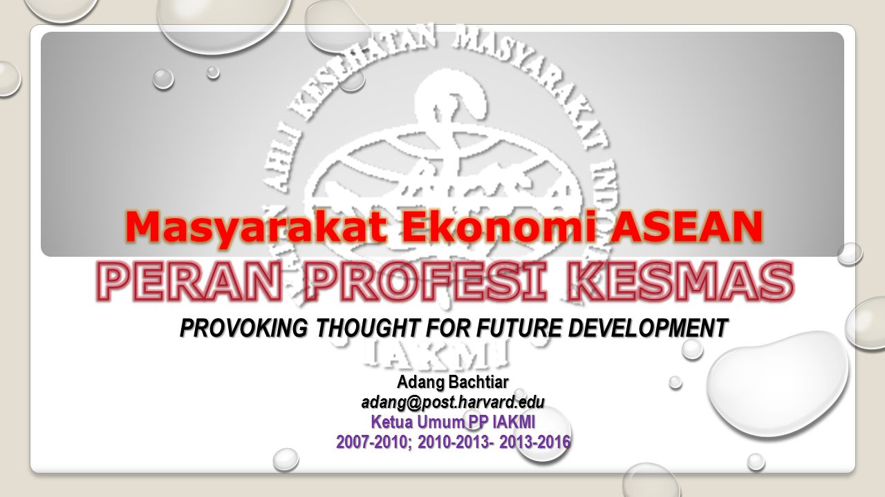 Masyarakat Ekonomi ASEAN PERAN PROFESI KESMAS