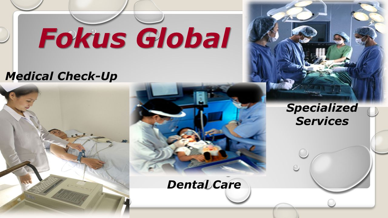 Specialized Services Fokus Global Medical Check-Up Dental Care