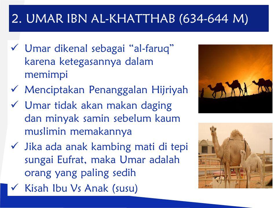 2. UMAR IBN AL-KHATTHAB (634-644 M)