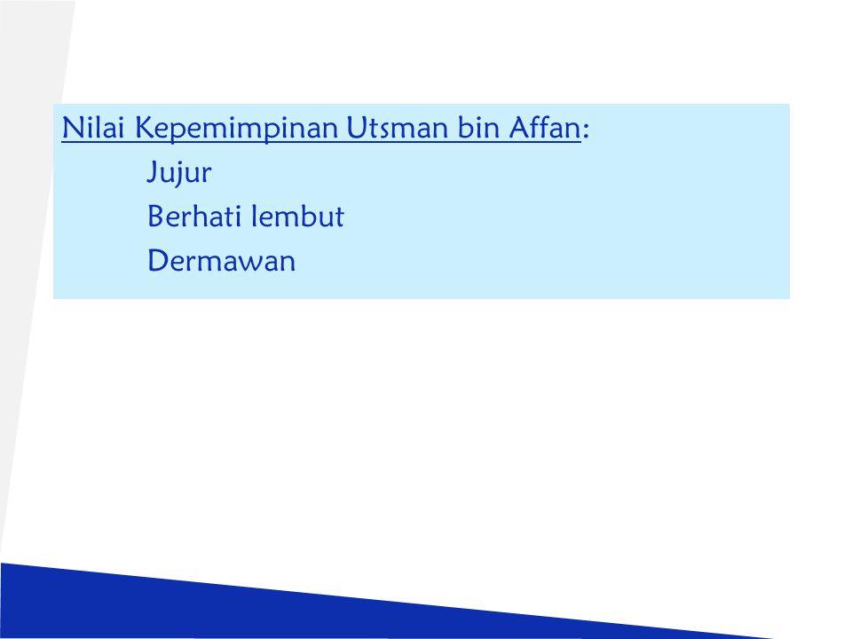 Nilai Kepemimpinan Utsman bin Affan: