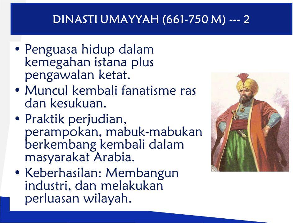 DINASTI UMAYYAH (661-750 M) --- 2
