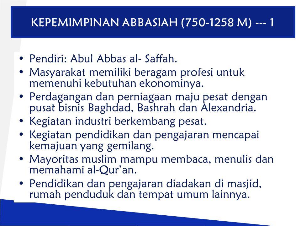 KEPEMIMPINAN ABBASIAH (750-1258 M) --- 1