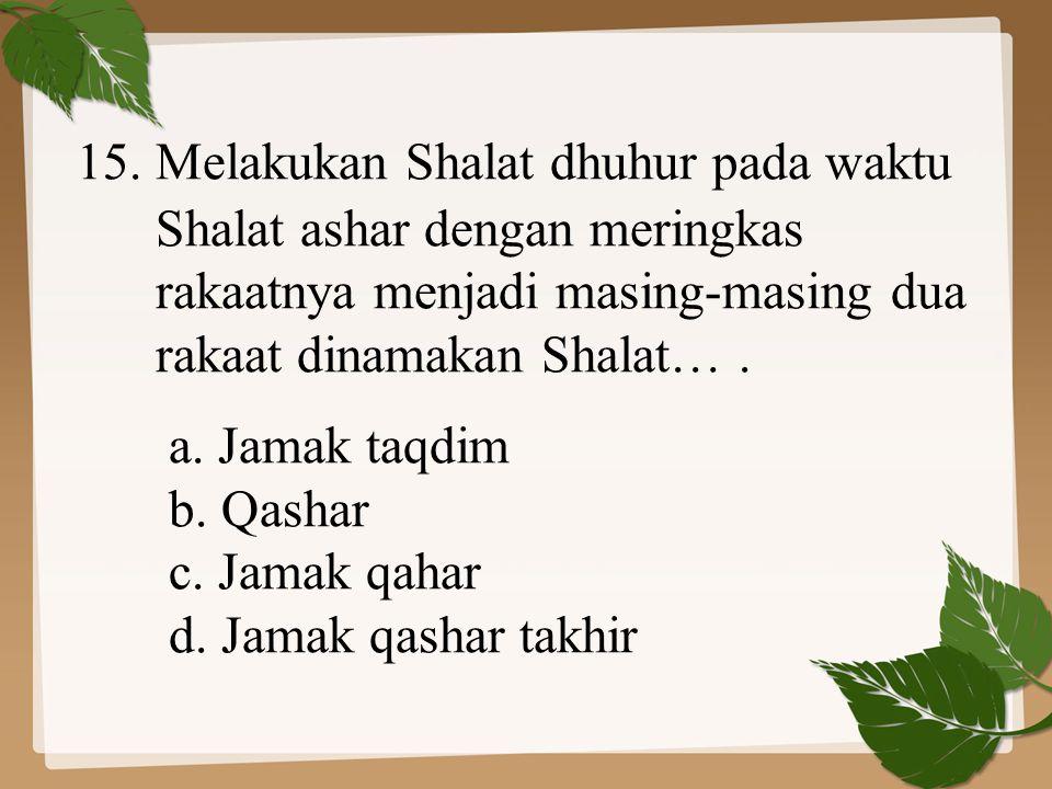 15. Melakukan Shalat dhuhur pada waktu