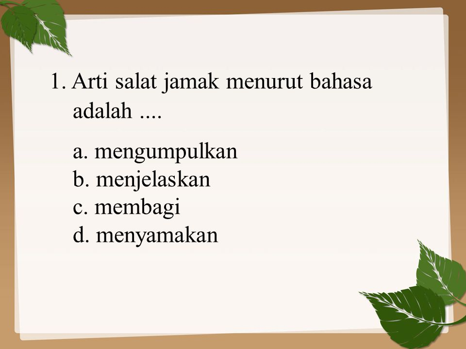 1. Arti salat jamak menurut bahasa