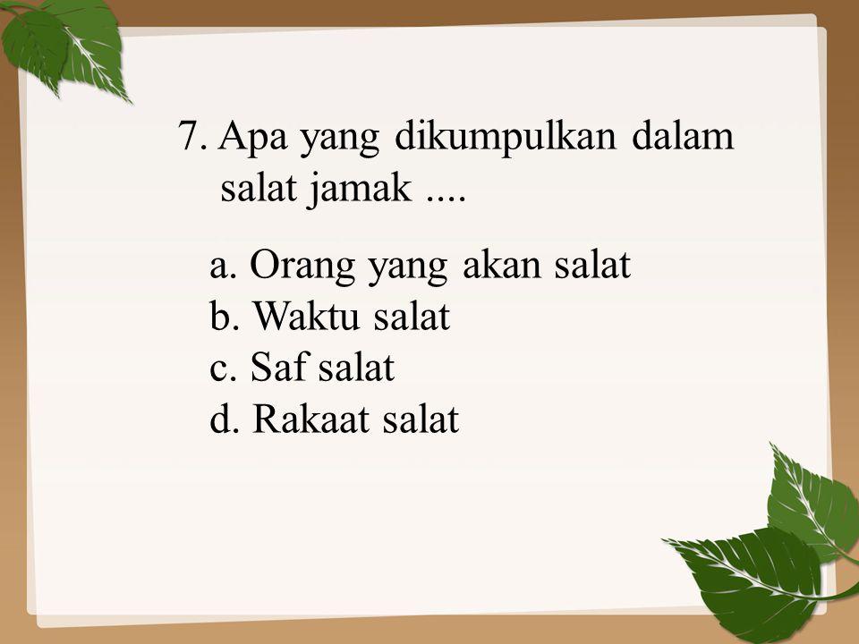 7. Apa yang dikumpulkan dalam