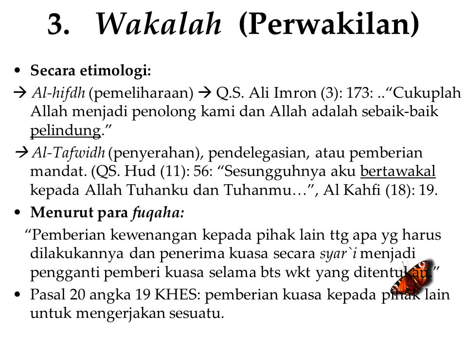 3. Wakalah (Perwakilan) Secara etimologi: