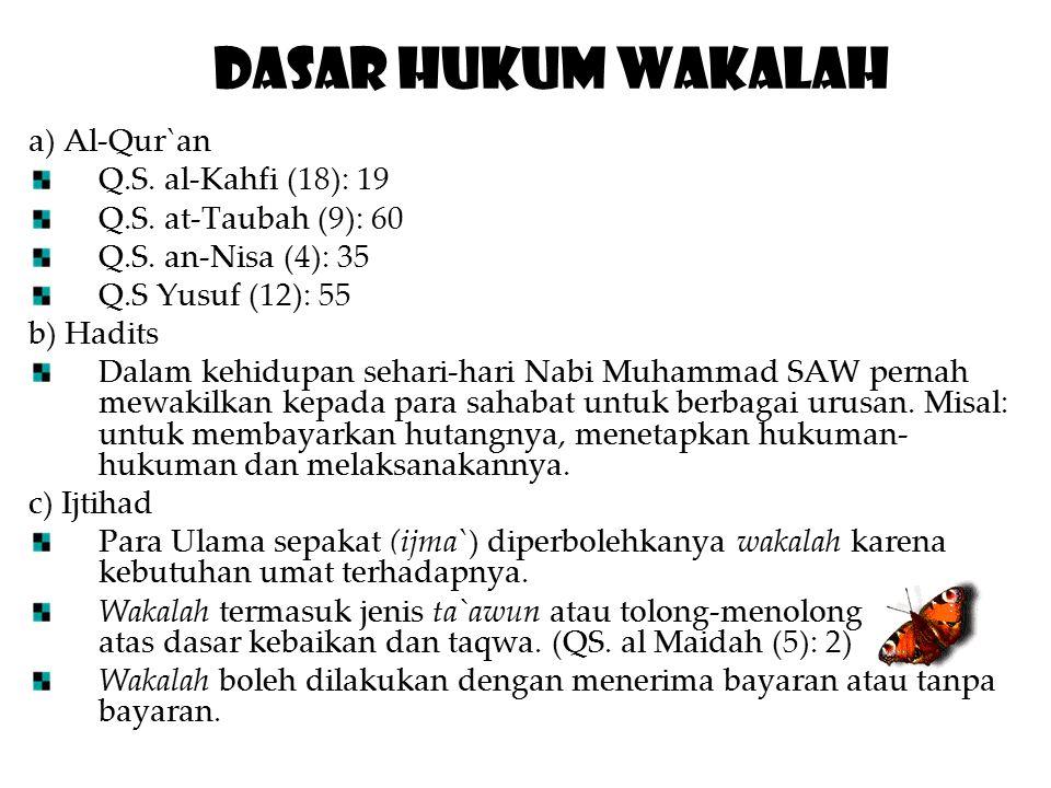 Dasar Hukum Wakalah a) Al-Qur`an Q.S. al-Kahfi (18): 19